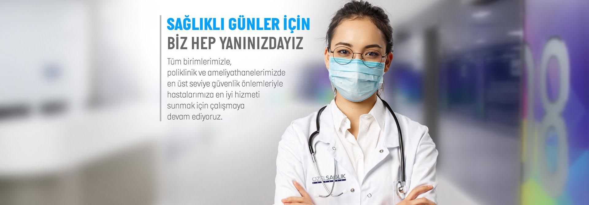Özel Sağlık Hastanesi - Teknoloji ve Tecrübe Bir Arada